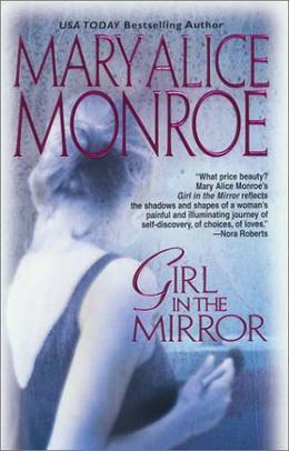 Girl in the Mirror by Mary Alice Monroe