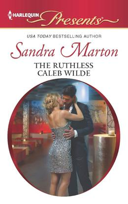 The Ruthless Caleb Wilde by Sandra Marton