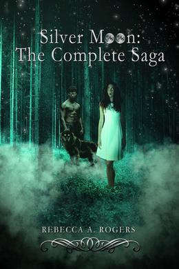 Silver Moon: The Complete Saga by Rebecca A. Rogers