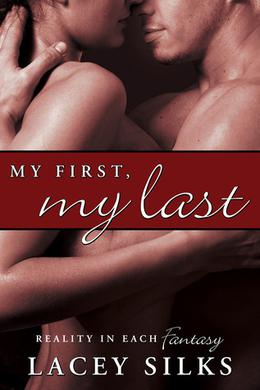 My First, My Last by Lacey Silks