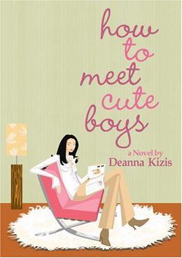 How To Meet Cute Boys by Deanna Kizis
