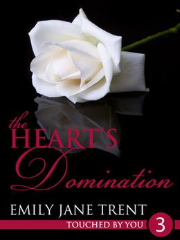 The Heart's Domination by Emily Jane Trent