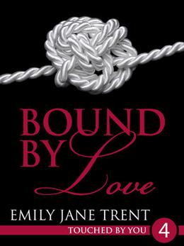 Bound By Love by Emily Jane Trent