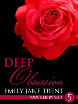 Deep Obsession by Emily Jane Trent