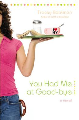You Had Me at Good-bye by Tracey Bateman
