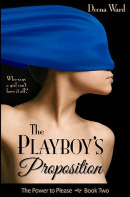 The Playboy's Proposition by Deena Ward