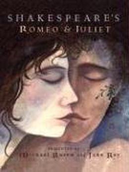 Shakespeare's Romeo and Juliet by Michael Rosen, Jane Ray
