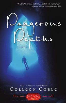 Dangerous Depths by Colleen Coble