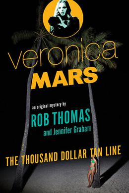 The Thousand-Dollar Tan Line by Rob Thomas, Jennifer Graham
