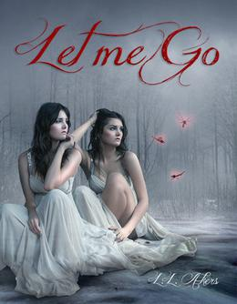 Let Me Go by L.L. Akers