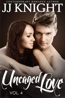 Uncaged Love, Volume 4 by J.J. Knight