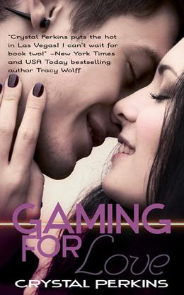 Gaming for Love by Crystal Perkins