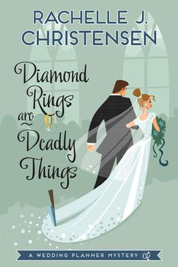 Diamond Rings Are Deadly Things by Rachelle J. Christensen