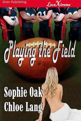 Playing the Field by Sophie Oak, Chloe Lang