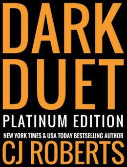 Dark Duet: Platinum Edition by C.J. Roberts