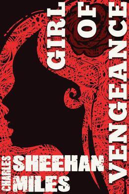 Girl of Vengeance by Charles Sheehan-Miles