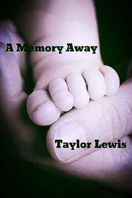 A Memory Away by Taylor Lewis