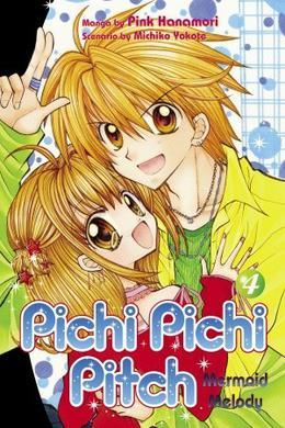 Mermaid Melody: Pichi Pichi Pitch, Vol. 04 by Pink Hanamori, Michiko Yokote