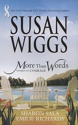 More Than Words: Stories Of Courage: Homecoming Season\\The Yellow Ribbon\\Hanging By A Thread by Susan Wiggs, Sharon Sala, Emilie Richards