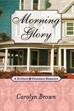 Morning Glory by Carolyn Brown