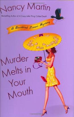 Murder Melts in Your Mouth by Nancy Martin