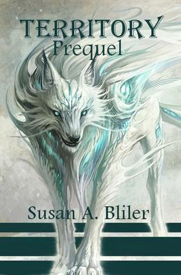 Territory Prequel by Susan A. Bliler
