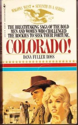 Colorado! by Dana Fuller Ross