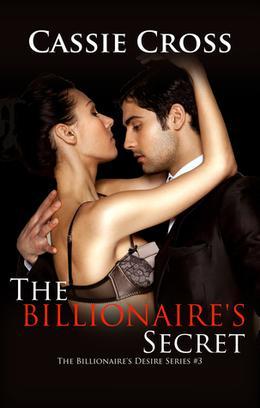 The Billionaire's Secret by Cassie Cross