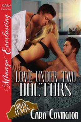 Love Under Two Doctors by Cara Covington