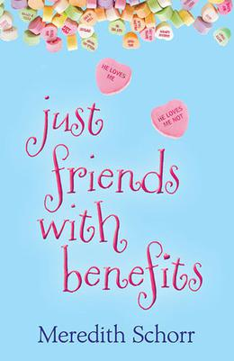 Just Friends With Benefits by Meredith Schorr