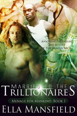 Married to the Trillionaires by Ella Mansfield