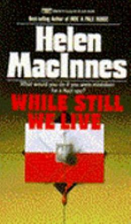 While Still We Live by Helen MacInnes