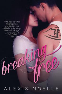 Breaking Free by Alexis Noelle