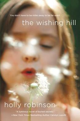 The Wishing Hill: A Novel by Holly Robinson