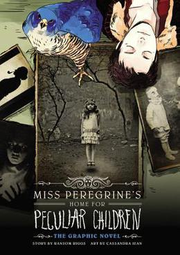 Miss Peregrine's Home for Peculiar Children: The Graphic Novel by Ransom Riggs, Cassandra Jean