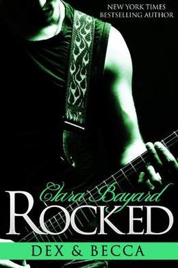 Rocked: Dex and Becca by Clara Bayard