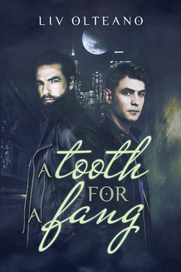 A Tooth For a Fang by Liv Olteano
