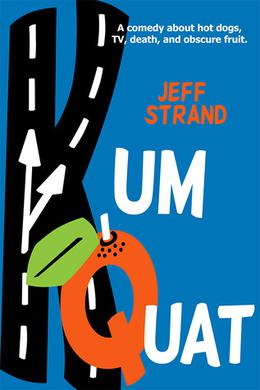 Kumquat by Jeff Strand