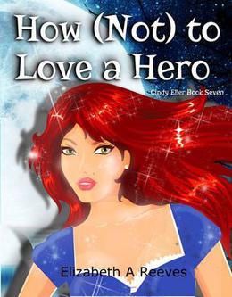 How [Not] to Love a Hero by Elizabeth A. Reeves