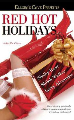 Red Hot Holidays by Shelby Reed, Shiloh Walker, Lacey Alexander