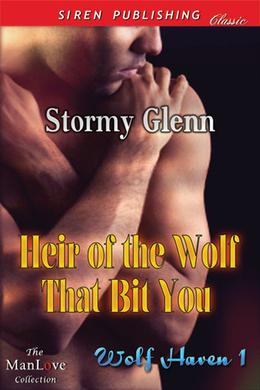 Heir Of The Wolf That Bit You by Stormy Glenn