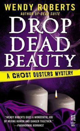 Drop Dead Beauty by Wendy Roberts