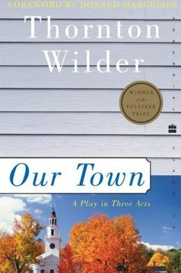 Our Town by Thornton Wilder, Donald Margulies, Tappan Wilder