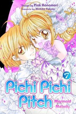 Mermaid Melody: Pichi Pichi Pitch, Vol. 07 by Pink Hanamori, Michiko Yokote