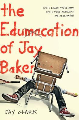 The Edumacation of Jay Baker by Jay Clark