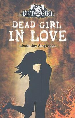 Dead Girl in Love by Linda Joy Singleton