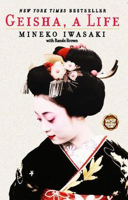 Geisha, a Life by Mineko Iwasaki, Rande Brown