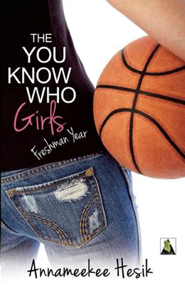 The You Know Who Girls: Freshman Year by Annameekee Hesik