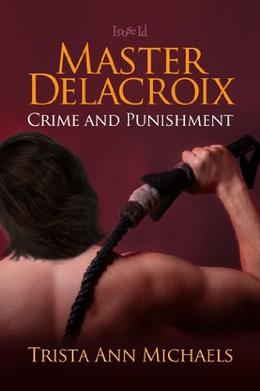 Master Delacroix by Trista Ann Michaels