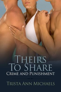 Theirs to Share by Trista Ann Michaels